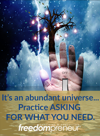 Ask for What You Need (Instead of Settling for What You Only Think You Can Get)