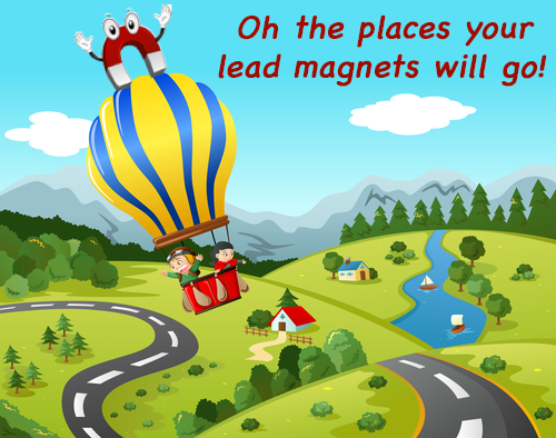 Oh, the places your lead magnets will go!